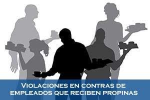Violaciones en contras de empleados que reciben propinas